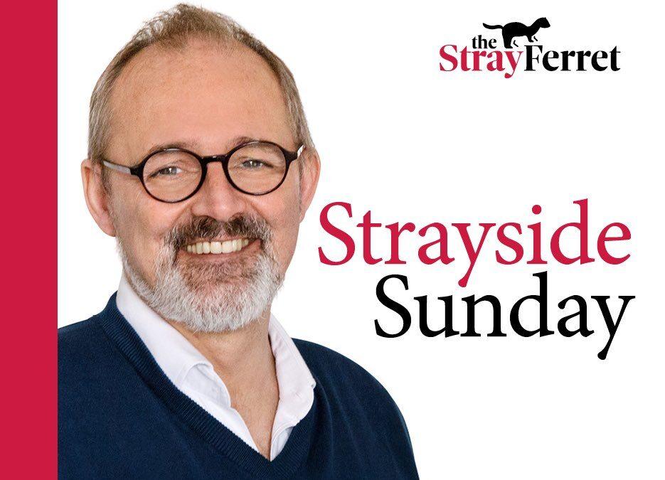 Strayside Sunday: Build Back Better? I fear not…