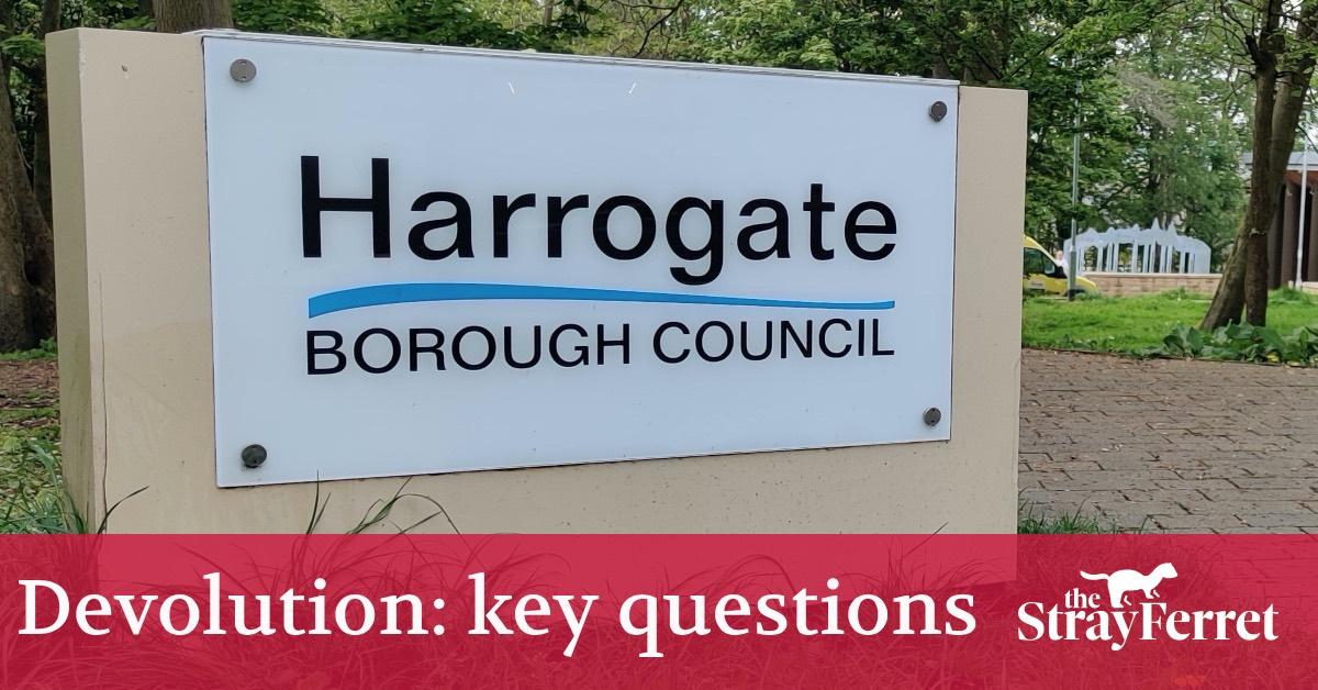 The key questions facing Harrogate after devolution