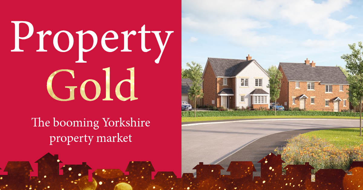 Property Gold: What next for the phenomenal Yorkshire property market?