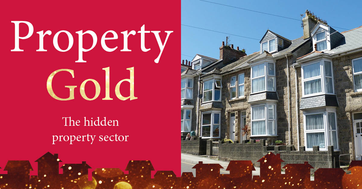 Property Gold: The Hidden Property Sector